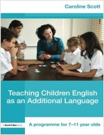 Teaching Children English as an Additional Language : A Programme for 7-12 Year Olds (Paperback)