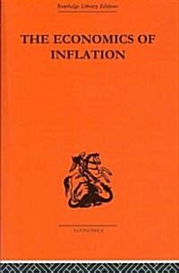 The Economics of Inflation : A Study of Currency Depreciation in Post-war Germany, 1914-1923 (Paperback)