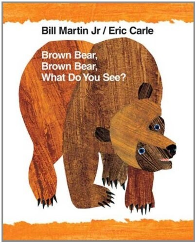 Brown Bear, Brown Bear, What Do You See?: 40th Anniversary Edition (Paperback, 40, Anniversary)