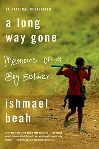 A Long Way Gone: Memoirs of a Boy Soldier (Paperback)