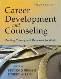 Career development and counseling : putting theory and research to work 2nd ed
