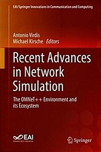 Recent advances in network simulation : the OMNeT++ environment and its ecosystem