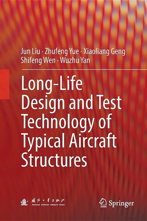 Long-Life Design and Test Technology of Typical Aircraft Structures (Paperback)
