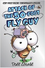 Attack of the 50-Foot Fly Guy! (Fly Guy #19), Volume 19 (Hardcover)