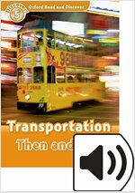 Oxford Read and Discover: Level 5: Transportation Then and Now Audio Pack (Package)