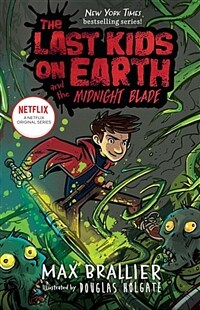 The Last Kids on Earth and the Midnight Blade (Hardcover)