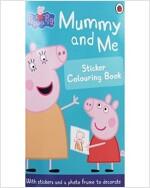 Peppa Pig : Mummy and Me (Sticker Book) (Sticker Book & Coloring Book)