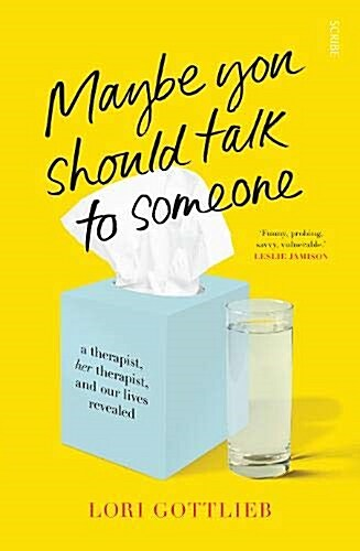 Maybe You Should Talk to Someone : the heartfelt, funny memoir by a New York Times bestselling therapist (Paperback)