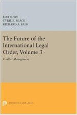 The Future of the International Legal Order, Volume 3: Conflict Management (Hardcover)