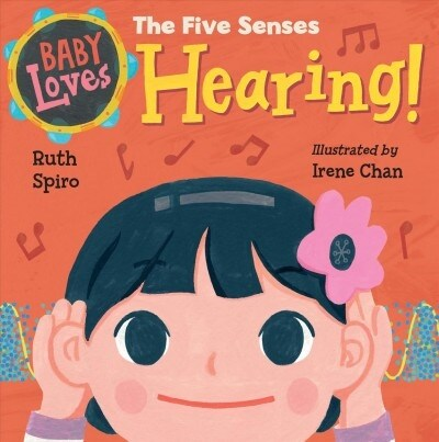 Baby Loves the Five Senses: Hearing! (Board Books)