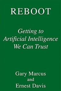 Rebooting AI: Building Artificial Intelligence We Can Trust (Hardcover)