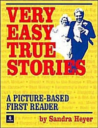 Very Easy True Stories: A Picture-Based First Reader (Paperback)