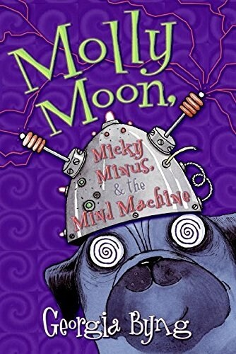 Molly Moon, Micky Minus, & the Mind Machine (Paperback)