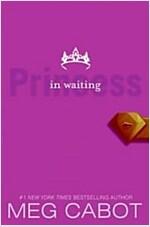 Princess Diaries, Volume IV: Princess in Waiting, the (Paperback)