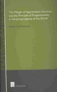The margin of appreciation doctrine and the principle of proportionality in the jurisprudence of the ECHR