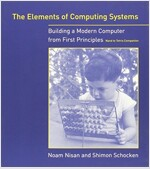 The Elements of Computing Systems: Building a Modern Computer from First Principles (Paperback)