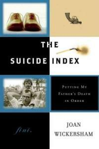 The suicide index : putting my father's death in order 1st ed
