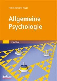 Allgemeine Psychologie 2., neu bearb. Aufl