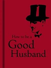 How to Be a Good Husband (Hardcover, POC)