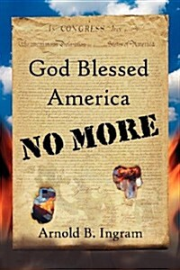 God Blessed America No More (Hardcover)