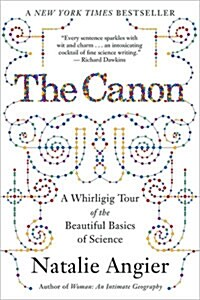 The Canon: A Whirligig Tour of the Beautiful Basics of Science (Paperback)