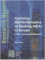 Assessing the Performance of Banking M&as in Europe: A New Conceptual Approach (Paperback)