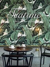 Teatime: Fashionable New Tea Shops (Paperback)