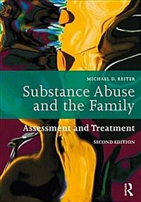 Substance Abuse and the Family : Assessment and Treatment (Paperback, 2 New edition)
