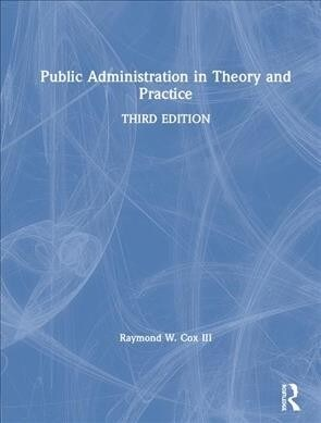 Public Administration in Theory and Practice (Hardcover, 3 New edition)