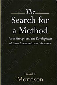 The search for a method : focus groups and the development of mass communication research