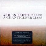 [중고] And on Earth, Peace - A Chanticleer Mass