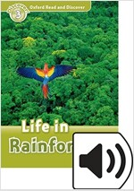 Oxford Read and Discover: Level 3: Life in Rainforests Audio Pack (Package)
