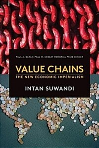 Value Chains: The New Economic Imperialism (Paperback)