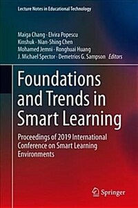 Foundations and trends in smart learning : proceedings of 2019 International Conference on Smart Learning Environments
