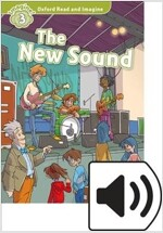Oxford Read and Imagine: Level 3: The New Sound Audio Pack (Package)
