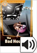 Oxford Read and Imagine Level 5: The Bad House (Paperback + MP3)