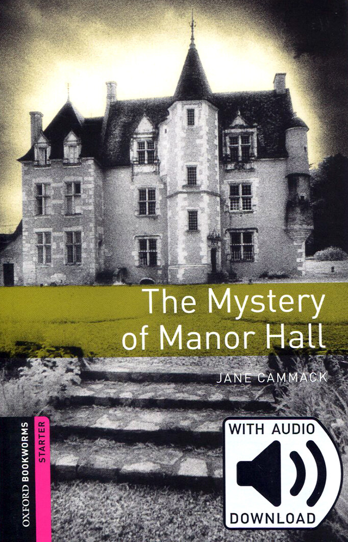 Oxford Bookworms Library: Starter Level:: The Mystery of Manor Hall audio pack (Package)