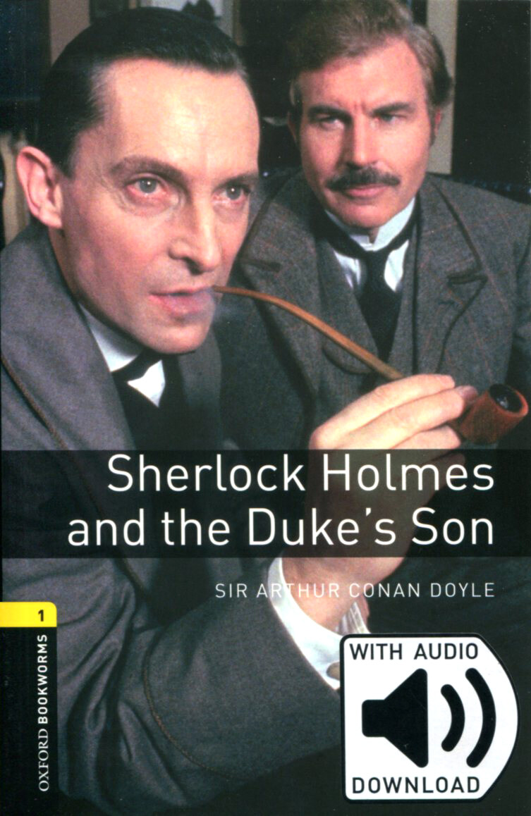 Oxford Bookworms Library: Level 1:: Sherlock Holmes and the Dukes Son (Paperback + MP3)