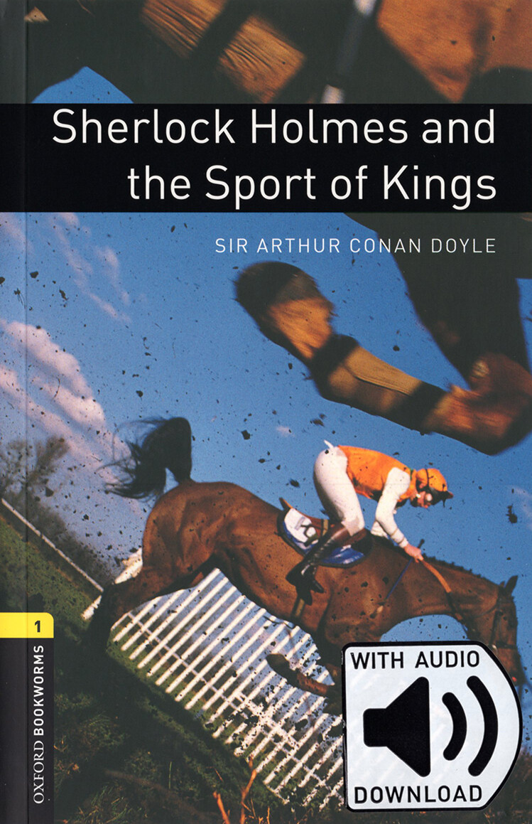 Oxford Bookworms Library: Level 1:: Sherlock Holmes and the Sport of Kings audio pack (Package)