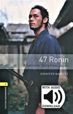 Oxford Bookworms Library 1 : 47 Ronin (Paperback + MP3 download)