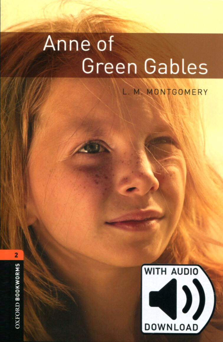 Oxford Bookworms Library: Level 2:: Anne of Green Gables audio pack (Package)