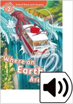 Oxford Read and Imagine: Level 2: Where on Earth Are We? Audio Pack (Package)