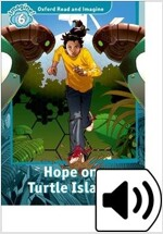 Oxford Read and Imagine: Level 6: Hope on Turtle Island Audio Pack (Package)