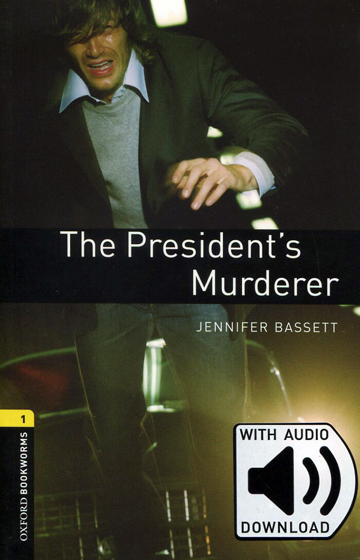 Oxford Bookworms Library: Level 1:: The Presidents Murderer (Paperback + MP3 download)
