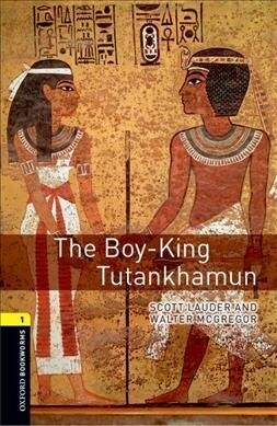 Oxford Bookworms Library: Level 1:: The Boy-King Tutankhamun audio pack (Package)
