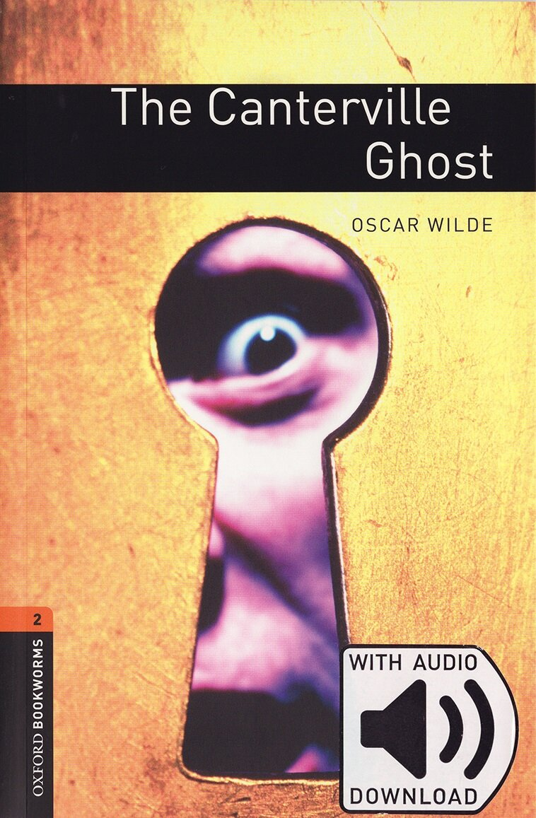 Oxford Bookworms Library: Level 2:: The Canterville Ghost audio pack (Package)