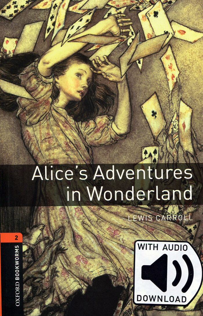 Oxford Bookworms Library: Level 2:: Alices Adventures in Wonderland audio pack (Package)
