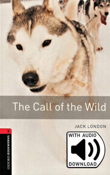Oxford Bookworms Library: Level 3:: The Call of the Wild (Book + MP3 download)