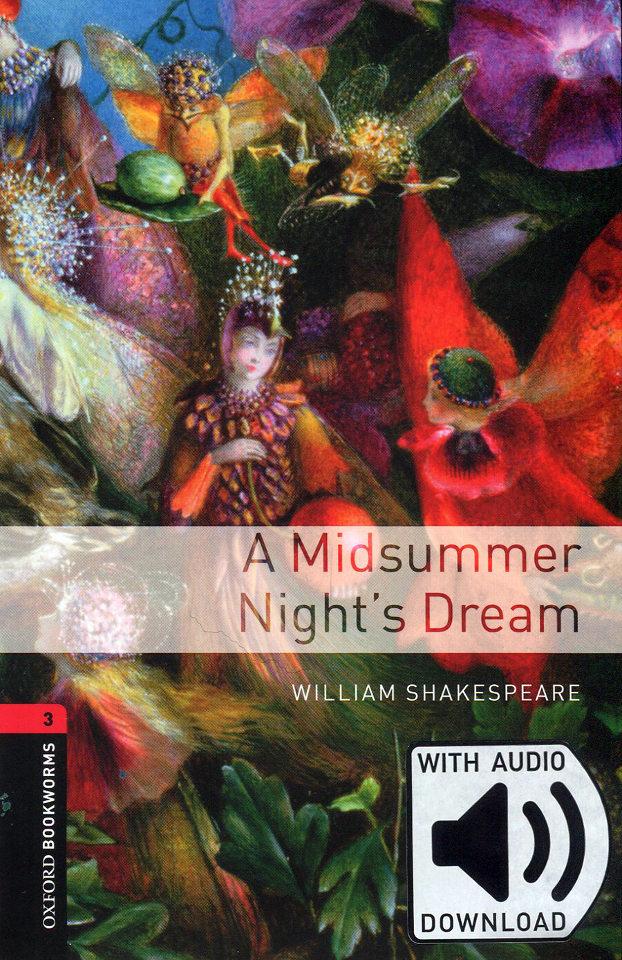 Oxford Bookworms Library: Level 3:: A Midsummer Nights Dream audio pack (Package)