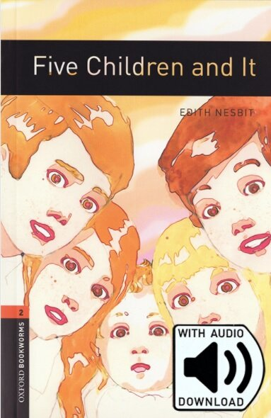 Oxford Bookworms Library: Level 2:: Five Children and It (Paperback + MP3 Download)